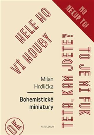 Bohemistické miniatury - Milan Hrdlička