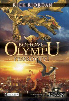 Bohové Olympu Proroctví - Rick Riordan