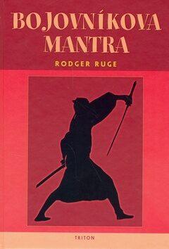 Bojovníkova mantra - Rodger Ruge
