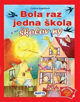 Bola raz jedna škola a iné školoviny - Ľubica Kepštová