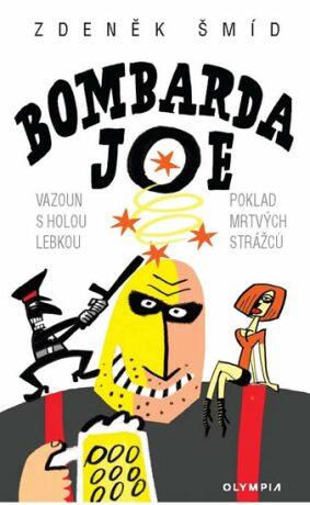 Bombarda Joe - Zdeněk Šmíd