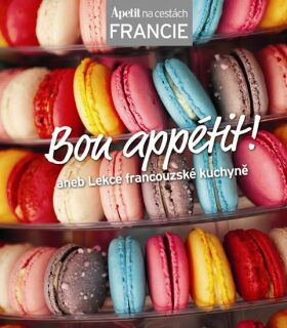 Bon appétit! aneb Lekce francouzské kuchyně (Edice Apetit) - neuveden