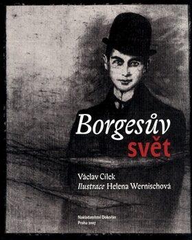 Borgesův svět - Václav Cílek, Helena Wernischová