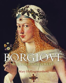 Borgiové - Mary Hollingsworth