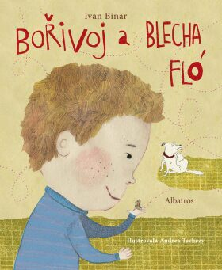 Bořivoj a Blecha Fló - Ivan Binar, Andrea Tachezy