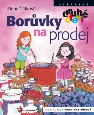 Borůvky na prodej - Alena Čálková, Anna Mastníková