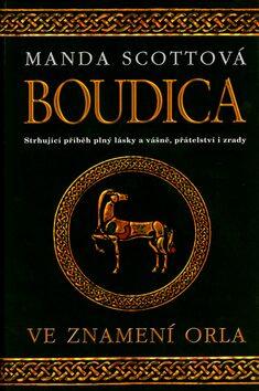 Boudica Ve znamení orla - Manda Scottová