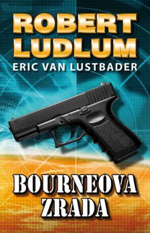 Bourneova zrada - Robert Ludlum, Eric Van Lustbader