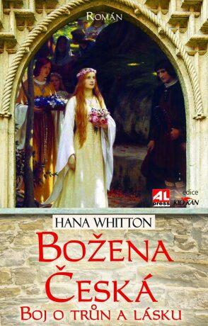 Božena  česká - boj o trůn a lásku - Hana Whitton