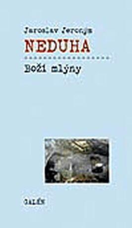 Boží mlýny - Jaroslav J. Neduha