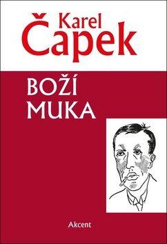 Boží muka - Karel Čapek