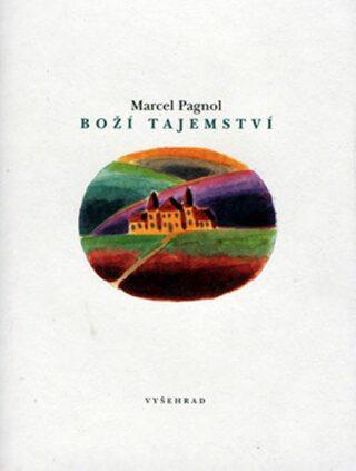 Boží tajemství - Marcel Pagnol, Jiří Sopko