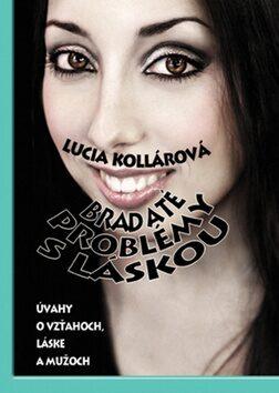 Bradaté problémy s láskou - Lucia Kollárová
