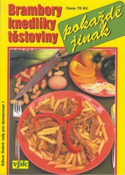 Brambory knedlíky těstoviny - Libuše Vlachová