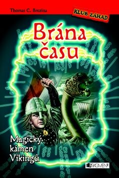 Brána času Magický kámen Vikingů - Thomas C. Brezina