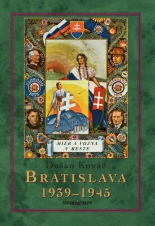 Bratislava 1939-45 - Dušan Kováč