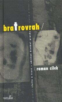 Bratrovrah - Roman Cílek, Andrea Dobrkovská