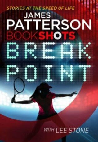 Break Point : Bookshots - James Patterson