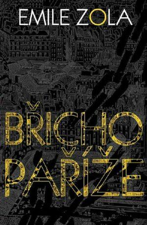 Břicho Paříže - Émile Zola