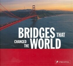 Bridges that Changed the World - Bernhard Graf