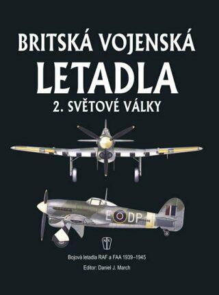 Britská vojenská letadla 2. světové války - Daniel J. March