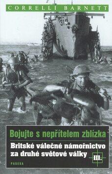 Britské válečné námořnictvo za druhé světové války III. - Correlli Barnett