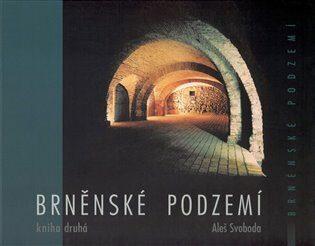 Brněnské podzemí - Kniha druhá - Aleš Svoboda