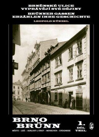 Brněnské ulice vyprávějí své dějiny 1.díl - Leopold Künzel