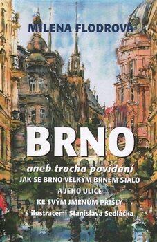 Brno - Stanislav Sedláček, Milena Flodrová