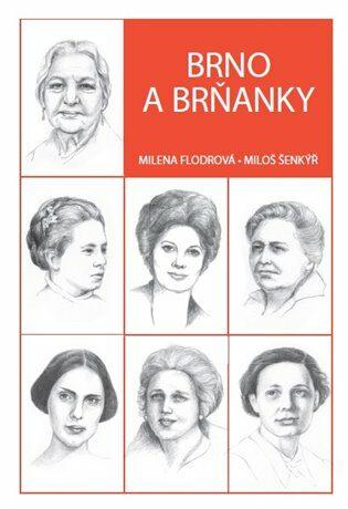 Brno a Brňanky - Milena Flodrová, Miloš Šenkýř