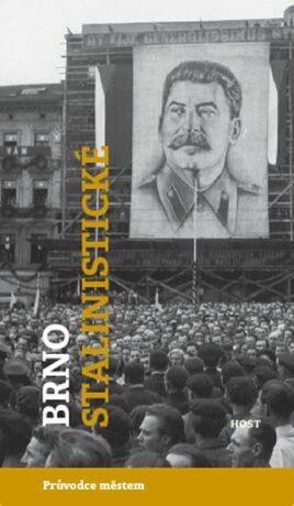 Brno stalinistické - Michal Jupp Konečný, Alexandr Brummer