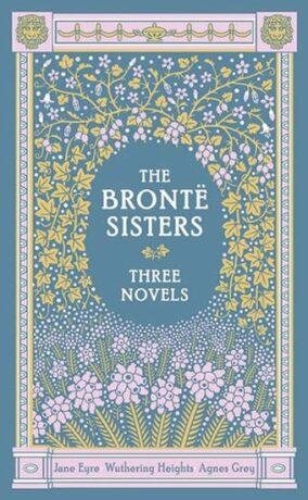 Bronte Sisters: Three Novels, - Kolektiv