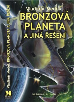 Bronzová planeta a jiná řešení - Vladimír Medek, Martin Zhouf