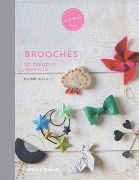 Brooches: 20 Creative Projects (A Craft Studio Book) - Corinne Alagille