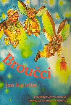 Broučci - Jan Karafiát, Vítězslava Klimtová