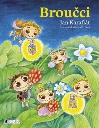 Broučci – Jan Karafiát - Jan Karafiát, Ladislava Pechová
