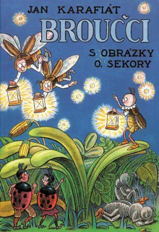 Broučci s obrázky O. Sekory - Jan Karafiát