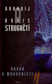 Brouk v mraveništi - Arkadij a Boris Strugačtí