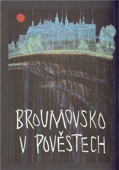 Broumovsko v pověstech - Eva Koudelková, Jana Wienerová