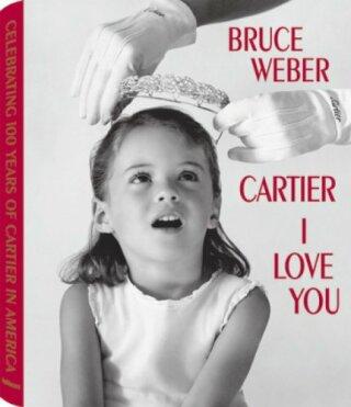 Bruce Weber: Cartier I Love You - Bruce Weber