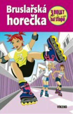 Bruslařská horečka - Tři holky na stopě - Henriette Wich