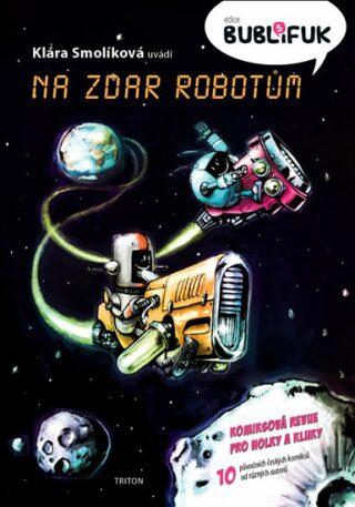 Bublifuk 5 - Na zdar robotům - Klára Smolíková