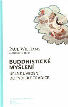 Buddhistické myšlení - Paul Williams, Anthony Tribe