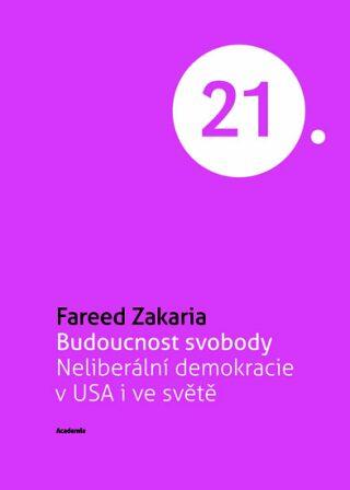 Budoucnost svobody - Fareed Zakaria