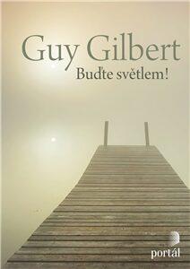 Buďte světlem! - Guy Gilbert