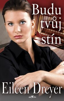 Budu tvůj stín - Eileen Dreyerová