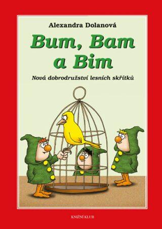 Bum, Bam a Bim - Dolanová Alexandra