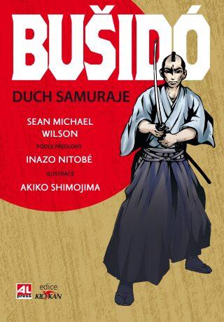 Bušidó Duch samuraje - Sean Michael Wilson, Inazo Nitobe