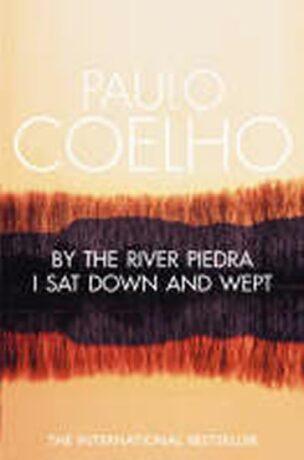 By the River Piedra I Sat Down & Wept - Paulo Coelho