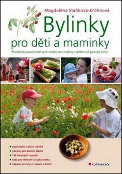Bylinky pro děti a maminky - Staňková–Kröhnová Magdaléna